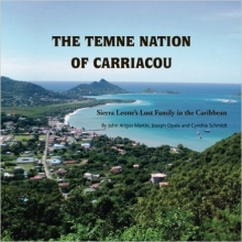 The Temne Nation of Carriacou: Sierra Leone's Lost Family in the Caribbean